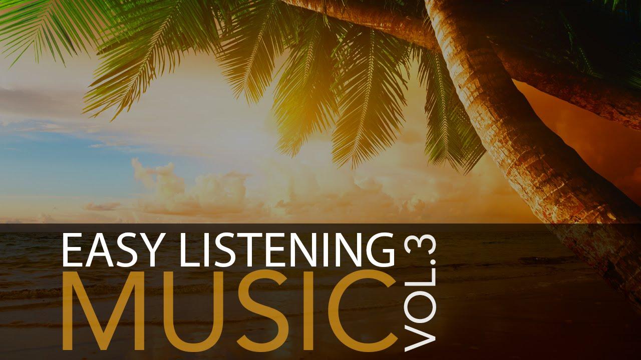 Easy Listening Music Vol.3 - Soft Instrumental Music ...