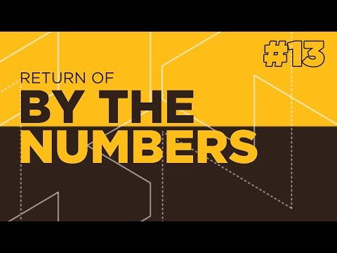 Return Of By The Numbers #13