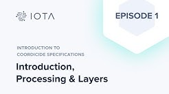 Introduction to Coordicide Specifications Episode 1 - Introduction, Processing & Layers