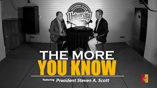 """The More You Know"" featuring President Steven A. Scott (full video)"
