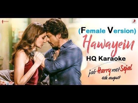 hawayein---jab-harry-met-sejal-(hq-320-kbps-female-karaoke)