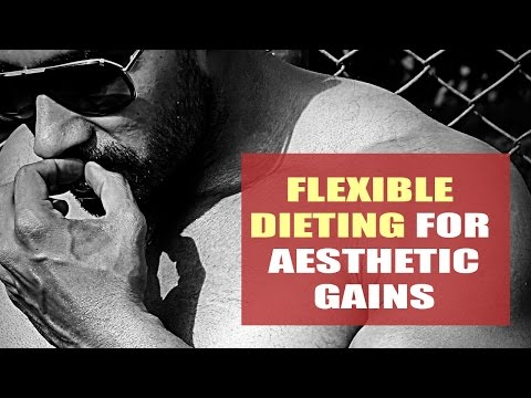 Flexible dieting for aesthetic gains
