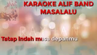 Download lagu Hits karaoke 2018 Masalalu Alif band