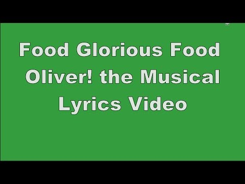 Food Glorious Food | Oliver! the Musical | Lyrics Video
