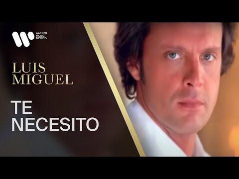 """Luis Miguel - """"Te Necesito"""" (Video Oficial)"""
