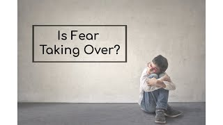 Is fear taking over?