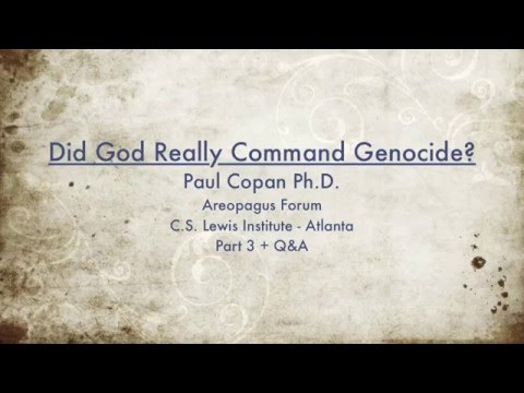 Old Testament Genocide and Divine Justice with Paul Copan Part 3