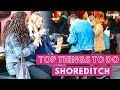2020 TOP Things to do in SHOREDITCH | Really the best neighborhood in London? 🤔 😎