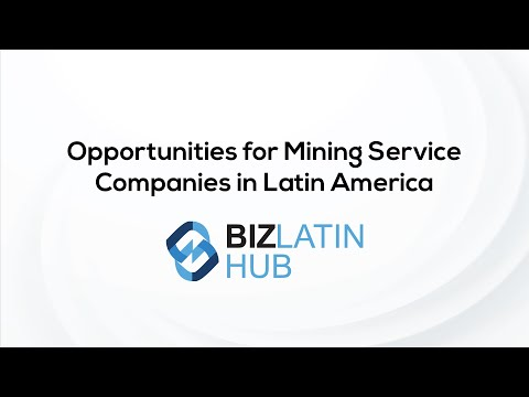 Opportunities for Mining Service Companies in Latin America