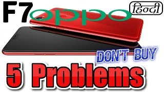5 PROBLEMS with OPPO F7 dont buy [ Hindi - हिन्दी ]