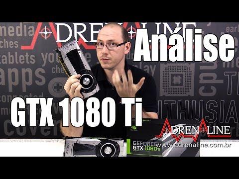 Análise em vídeo: Nvidia GeForce GTX 1080 Ti