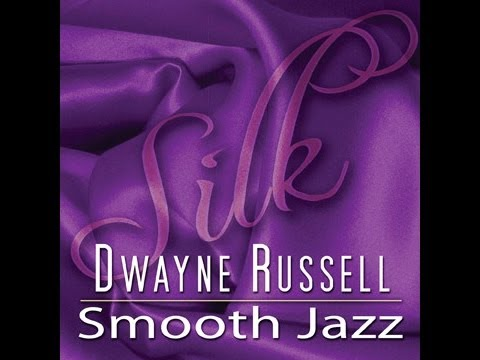 Smooth Jazz by Dwayne Russell