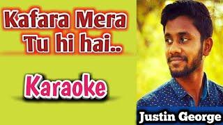 Kafara mera tu hi hai karaoke by Justin J George |  कफारा मेरा तू ही है | Hindi Christian karaoke