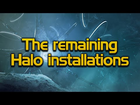 The remaining Halo Installations