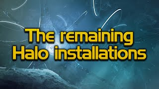 The remaining Halo Installations thumbnail