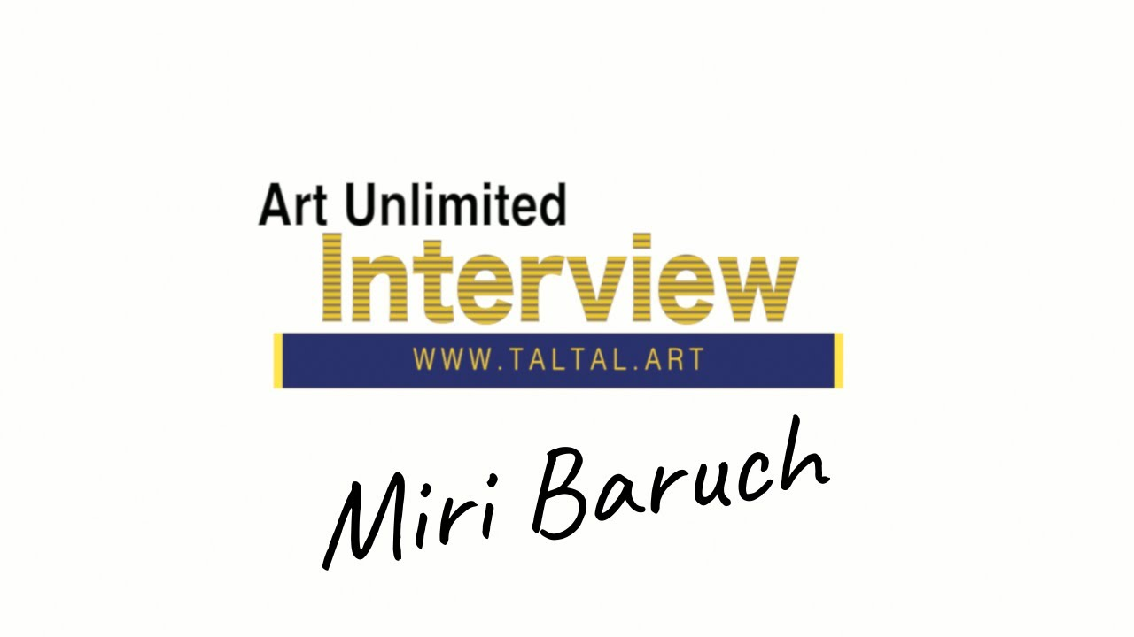 TalTal.art presents: Interview with artist Miri Baruch