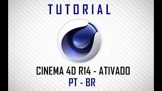 Cinema 4D R14 - 2018/2019 - DOWNLOAD + INSTALAÇÃO - ATIVADO [PT-BR]