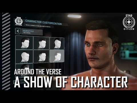 Star Citizen: Around the Verse - A Show of Character