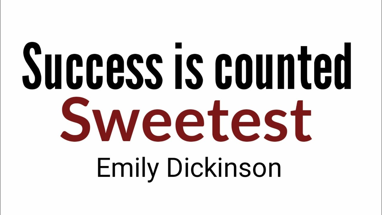 Succes I Counted Sweetest Poem By Emily Dickinson In Hindi Youtube Meaning