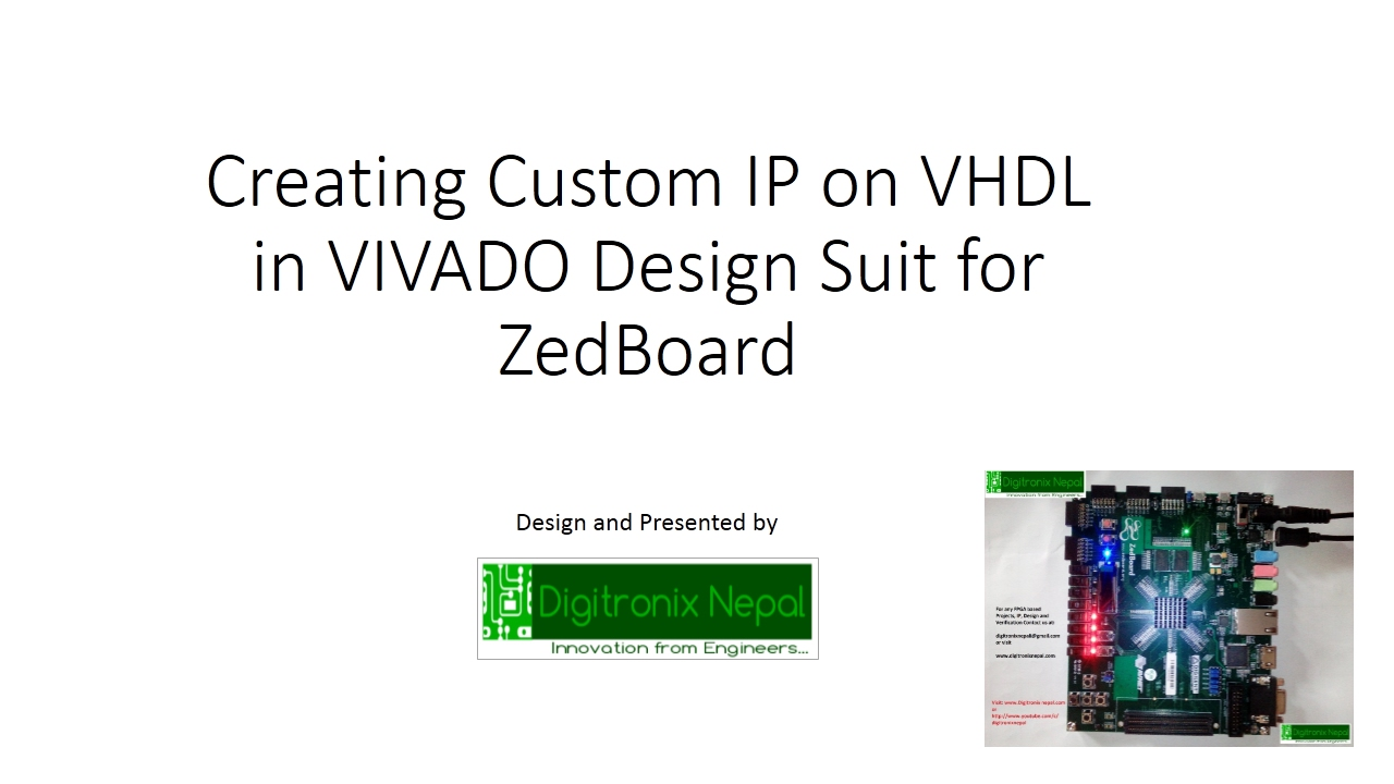 Creating Custom AXI IP on VHDL in VIVADO Design Suit for ZedBoard tutorial  from Digitronix Nepal