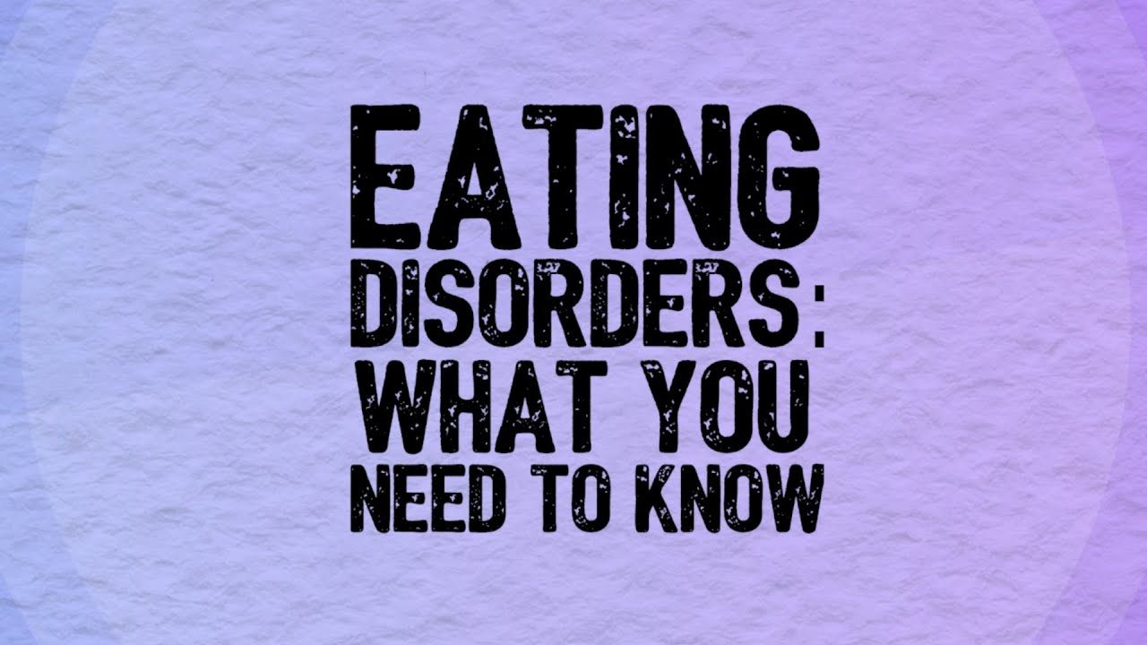 Eating Disorders: What You Need To Know