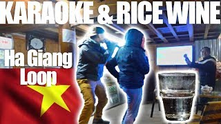 KARAOKE AND RICE WINE WITH LOCALS - Hà Giang North Vietnam