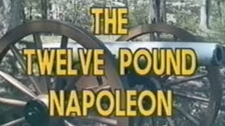 Weapons of West Point -06- The Twelve Pound Napoleon