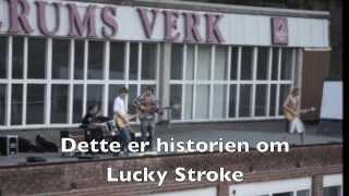 Lucky Stroke - Takk for oss!
