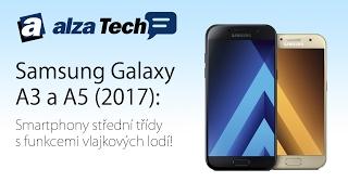 Samsung Galaxy A3 a A5 (2017): Střední třída s nadupanými funkcemi! - AlzaTech #482