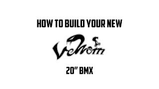 "How to build your new Venom 20"" BMX"
