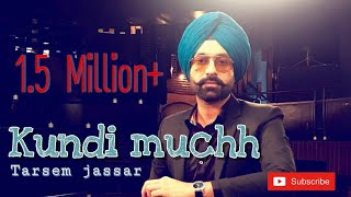 Kundi muchh || Tarsem Jassar || Upkar Bhangu Film || unofficial