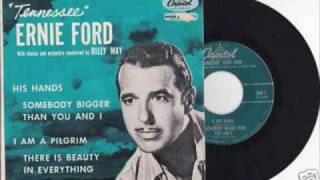 Tennessee Ernie Ford Somebody Bigger Than You And I