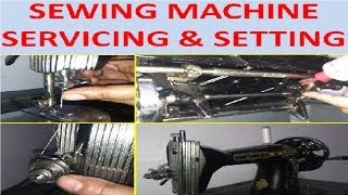Setting, Servicing, Cleaning & Oiling of Sewing Machine for Best Stitching Performance