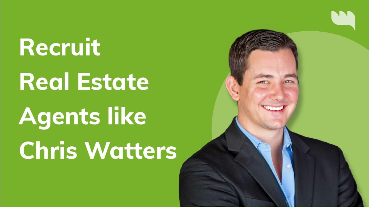 Recruit Real Estate Agents like Chris Watters
