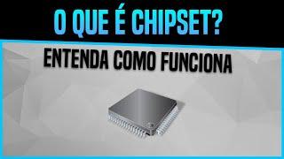 O que é Chipset e para que serve? Confira