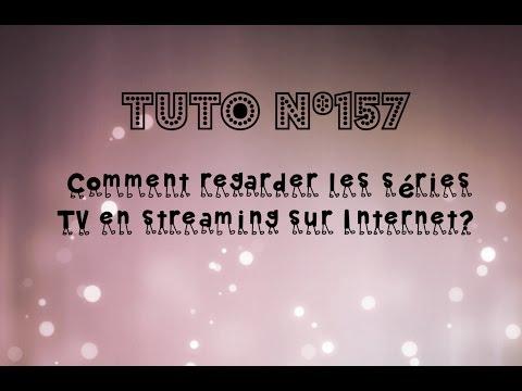 Tuto n°157  Comment regarder les séries TV en streaming sur Internet?  Les Conseils d'Isa