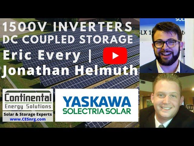 1500V Inverters + DC Coupled Storage - Eric Every & Jonathan Helmuth | Yaskawa Solectria