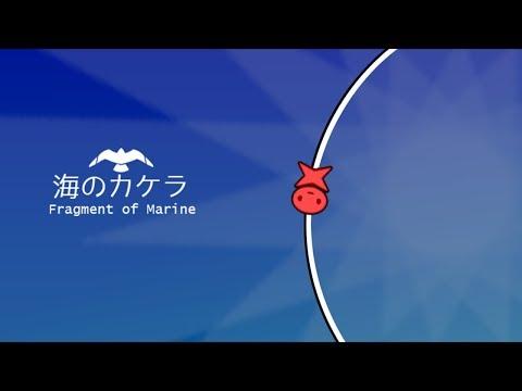 Fragment of Marine - 海のカケラ【公式PV】