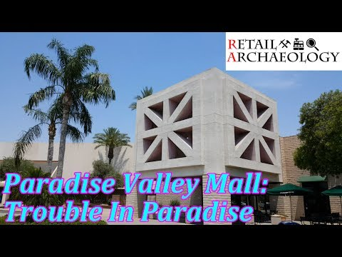 Paradise Valley Mall: Trouble In Paradise | Retail Archaeology Dead Mall Documentary