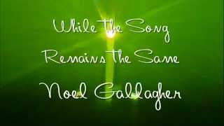 While the Song Remains the Same Noel Gallagher