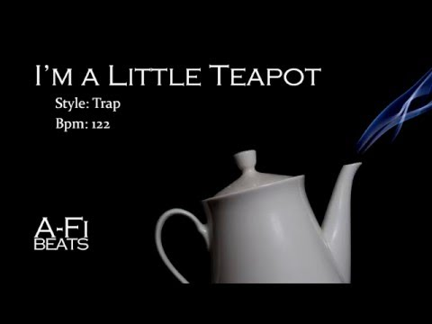 I'm a Little Teapot - Trap Remix