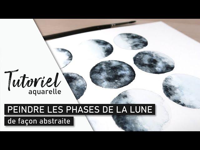 TUTO AQUARELLE - Peindre les phases de la Lune