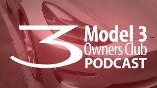 Model 3 Owners Club Podcast #5