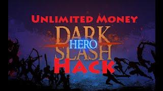 Dark Slash: Hero- Unlimited Money Hack [NO ROOT]