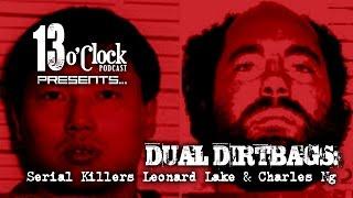 Episode 16 - Dual Dirtbags: Serial Killers Leonard Lake & Charles Ng