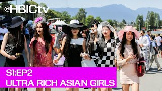 "#HBICtv: Episode 2 - ""Opium War"" (公主我最大) Ultra Rich Asian Girls - Official"