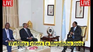 Wasiir Cawad Oo Bixiyey Sir Culus Iyo Madaxweynaha Eritrea Oo Magaalada Muqdisho