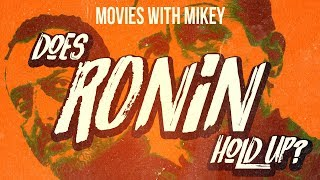 Does Ronin Hold Up? - Movies with Mikey