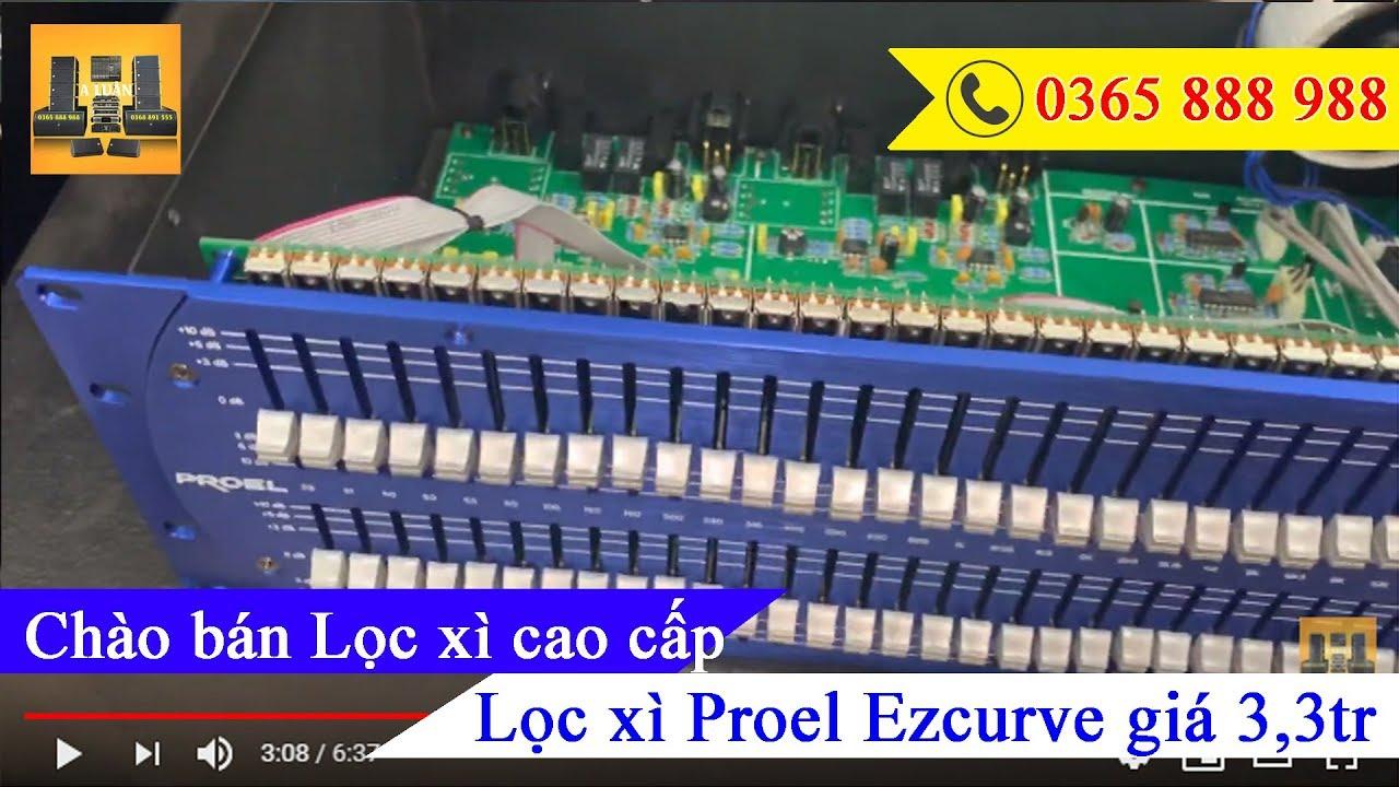 Chào bán Lọc xì cao cấp nhất, chất nhất – Lọc xì Proel Ezcurve giá chỉ 3,3 triệu đồng.