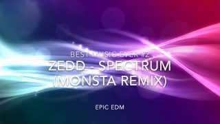 Zedd - Spectrum (Monsta Remix) [Best Music Ever #2] (Epic EDM Dubstep)